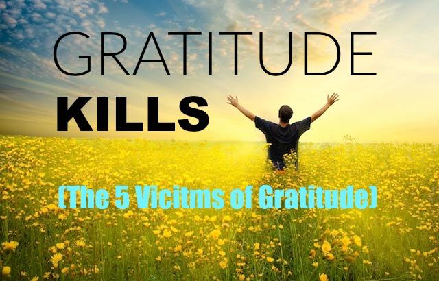 Gratitude Kills
