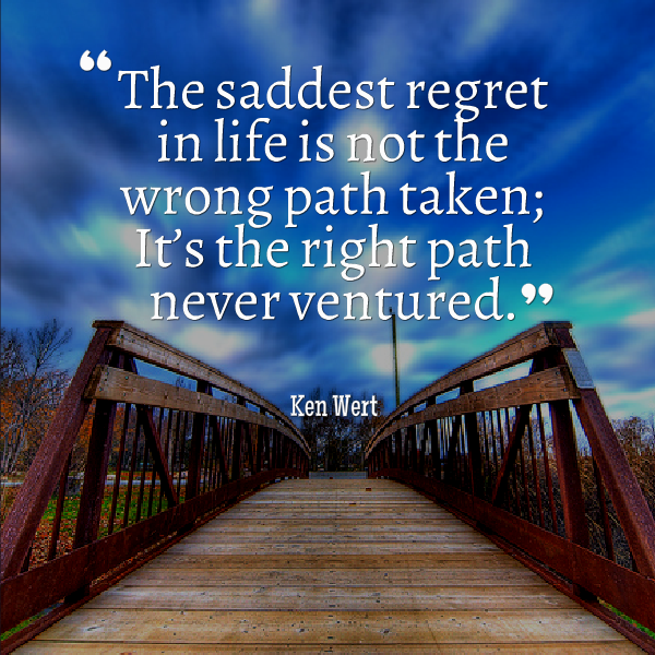 The right path never ventured